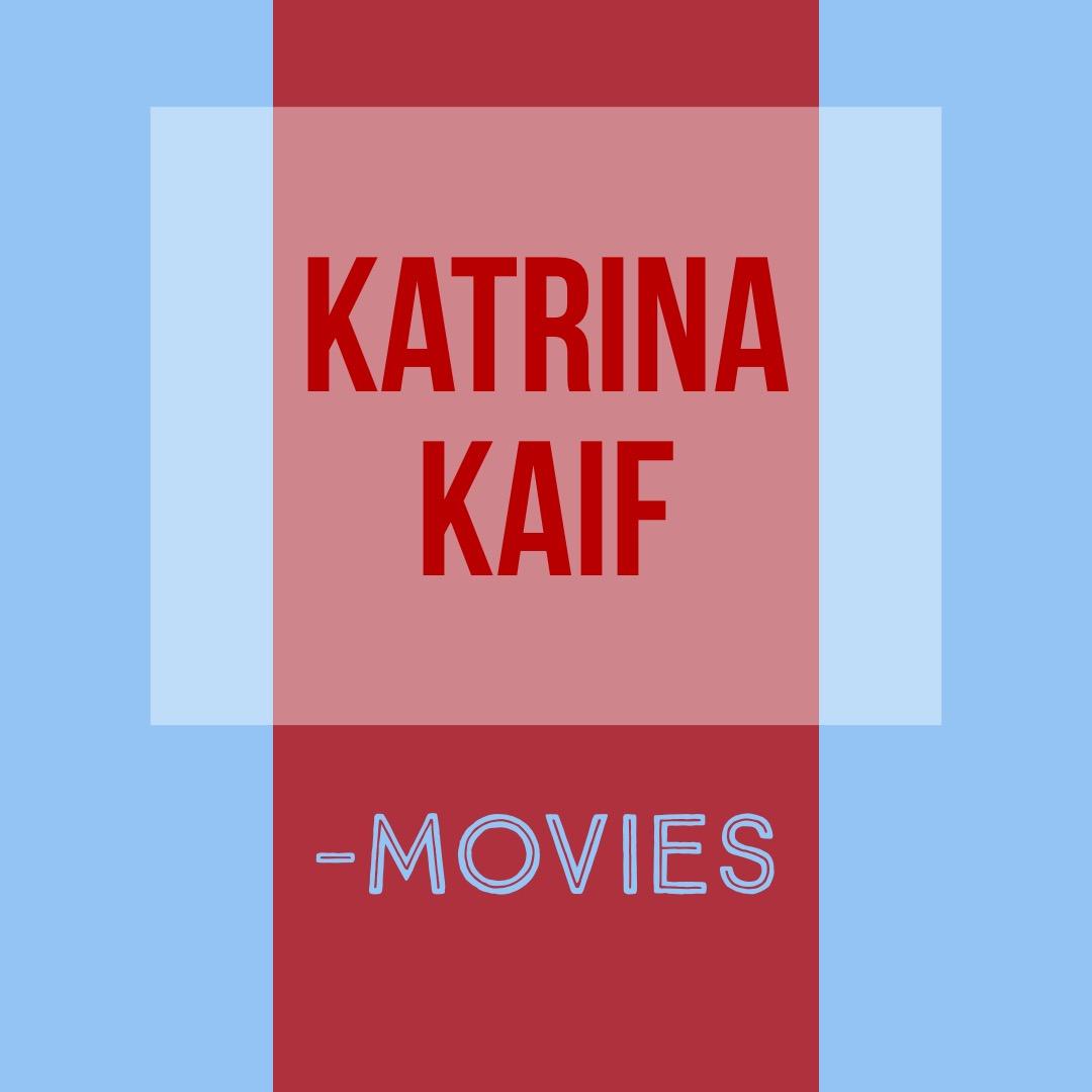 Kaikki Katrina Kaif -elokuvat ja elokuvasoundtrackit