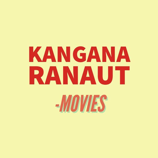 Kangana Ranautin -elokuvat