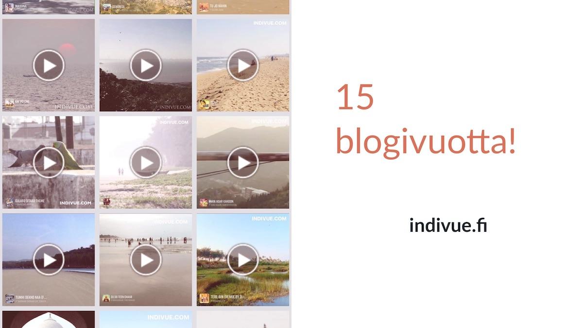 indivue ja 15 blogivuotta